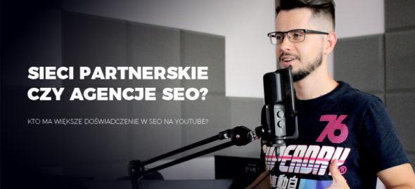 sieci partnerskie a agencje SEO w obsłudze SOE Youtube