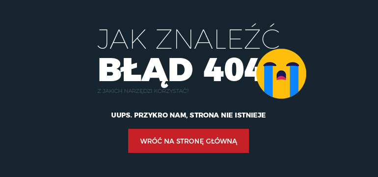 Jak znaleźć błąd 404?