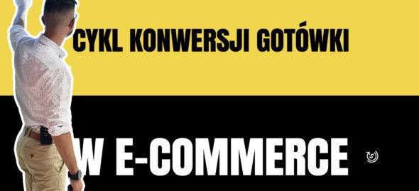 cykl konwersji gotówki e-commerce