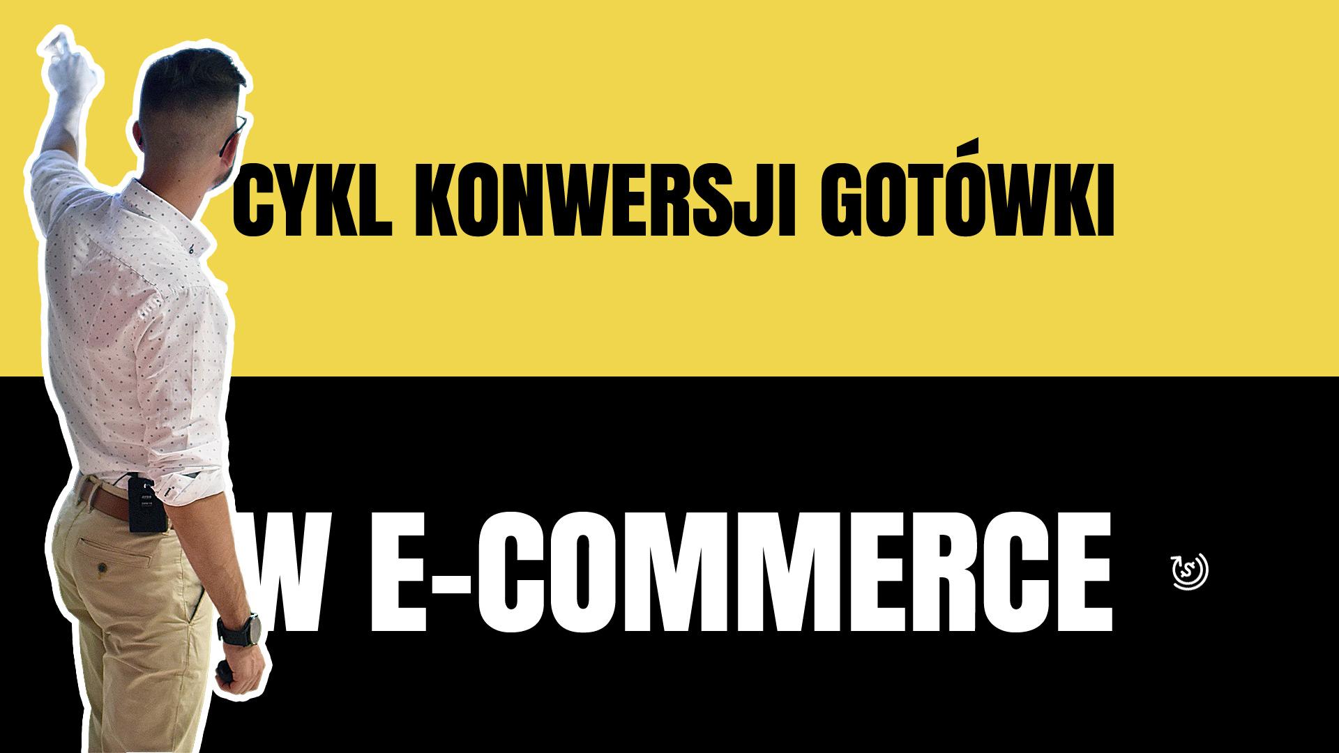 Cykl konwersji gotówki w e-commerce