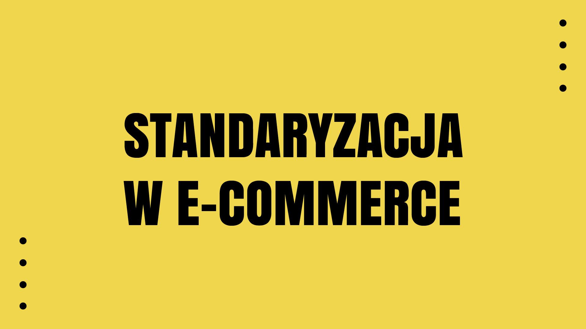 O roli standaryzacji w e-commerce
